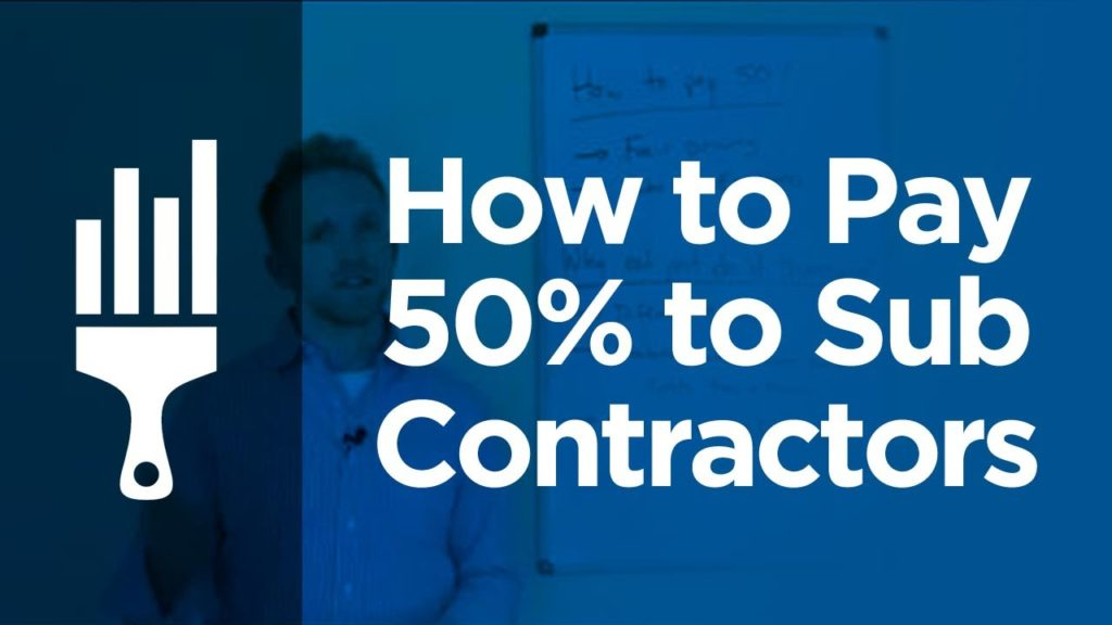 """How to Pay 50% to Sub Contractors"" By Painting Business Pro"