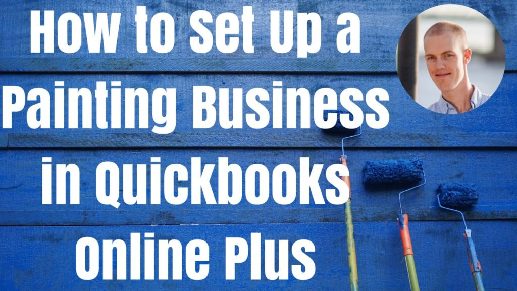 Set Up A Painting Business In Quickbooks Online Plus – How To Video